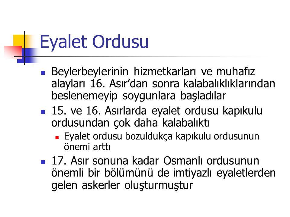 Eyalet Ordusu Beylerbeylerinin hizmetkarları ve muhafız alayları 16.