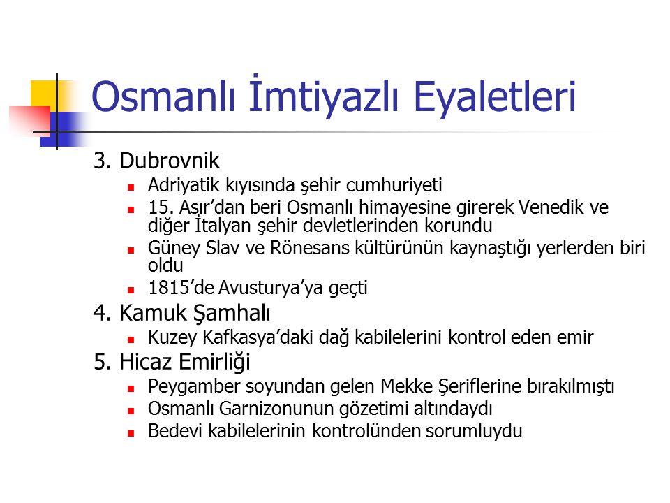 Osmanlı İmtiyazlı Eyaletleri 3.Dubrovnik Adriyatik kıyısında şehir cumhuriyeti 15.