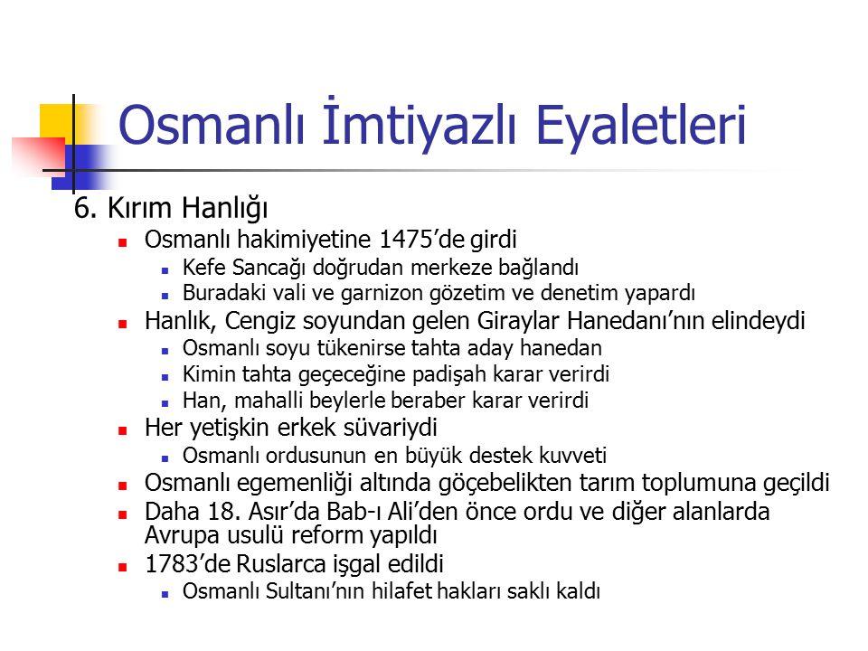 Osmanlı İmtiyazlı Eyaletleri 6.