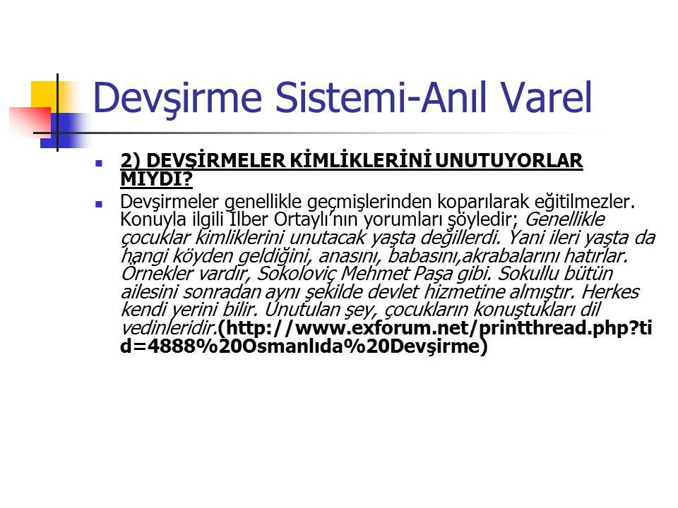 Devşirme Sistemi-Anıl Varel 2) DEVŞİRMELER KİMLİKLERİNİ UNUTUYORLAR MIYDI.