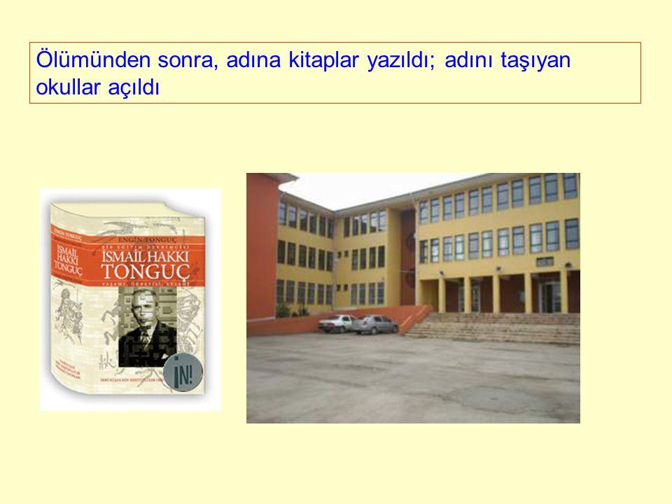 Ölümünden sonra, adına kitaplar yazıldı; adını taşıyan okullar açıldı