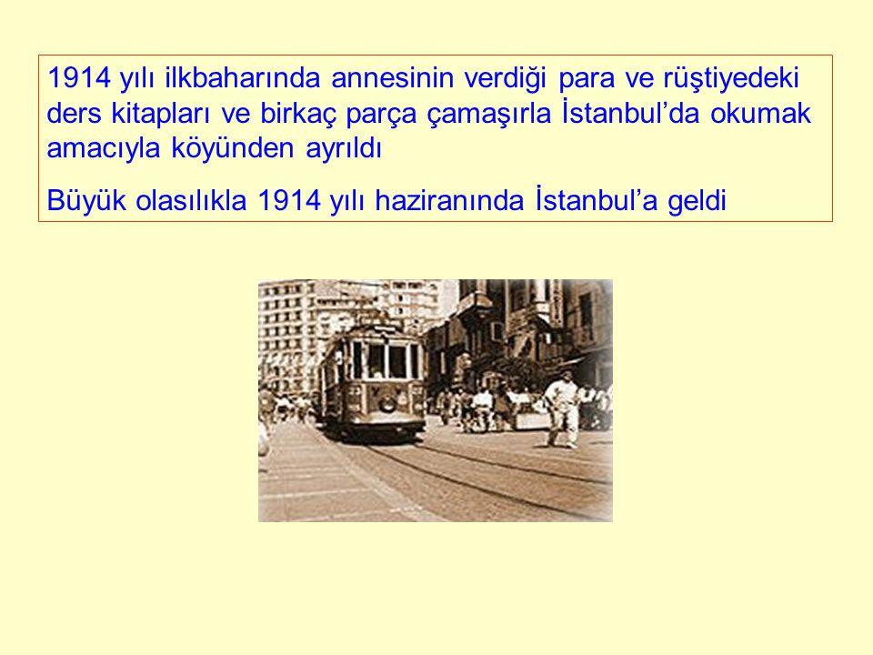 1914 yılı ilkbaharında annesinin verdiği para ve rüştiyedeki ders kitapları ve birkaç parça çamaşırla İstanbul'da okumak amacıyla köyünden ayrıldı Büy