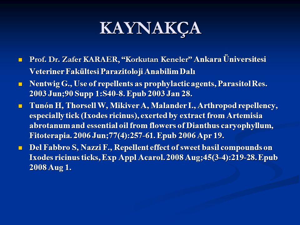"Doç Dr. Celalettin R. ÇELEBİ & Dr. Nalan AKYOL KAYNAKÇA Prof. Dr. Zafer KARAER, ""Korkutan Keneler"" Ankara Üniversitesi Prof. Dr. Zafer KARAER, ""Korkut"