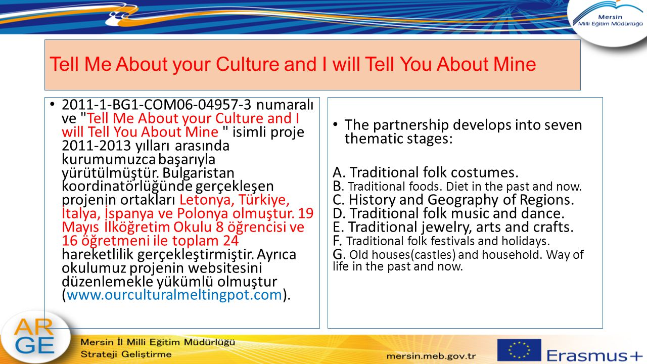 Tell Me About your Culture and I will Tell You About Mine 2011-1-BG1-COM06-04957-3 numaralı ve