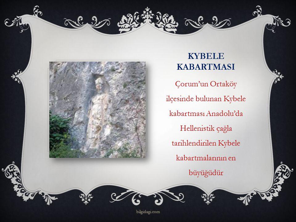 KYBELE KABARTMASI Çorum'un Ortaköy ilçesinde bulunan Kybele kabartması Anadolu'da Hellenistik çağla tarihlendirilen Kybele kabartmalarının en büyüğüdü