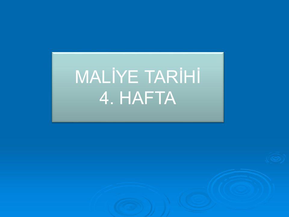 MALİYE TARİHİ 4. HAFTA