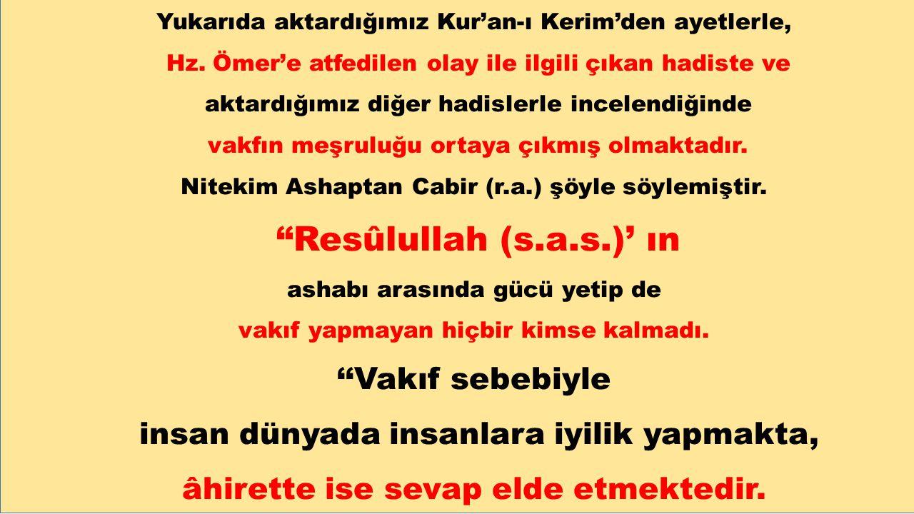 Yukarıda aktardığımız Kur'an-ı Kerim'den ayetlerle, Hz. Ömer'e atfedilen olay ile ilgili çıkan hadiste ve aktardığımız diğer hadislerle incelendiğinde