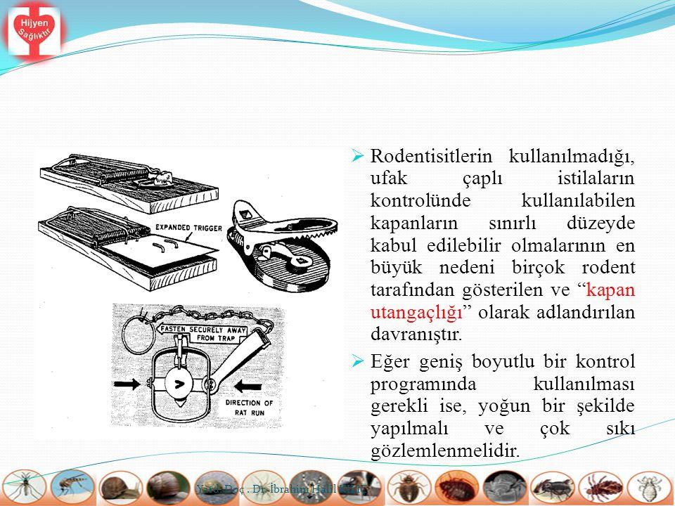  Rodentisitlerin kullanılmadığı, ufak çaplı istilaların kontrolünde kullanılabilen kapanların sınırlı düzeyde kabul edilebilir olmalarının en büyük n