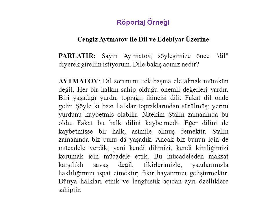 Röportaj Örneği Cengiz Aytmatov ile Dil ve Edebiyat Üzerine PARLATIR: Sayın Aytmatov, söyleşimize önce