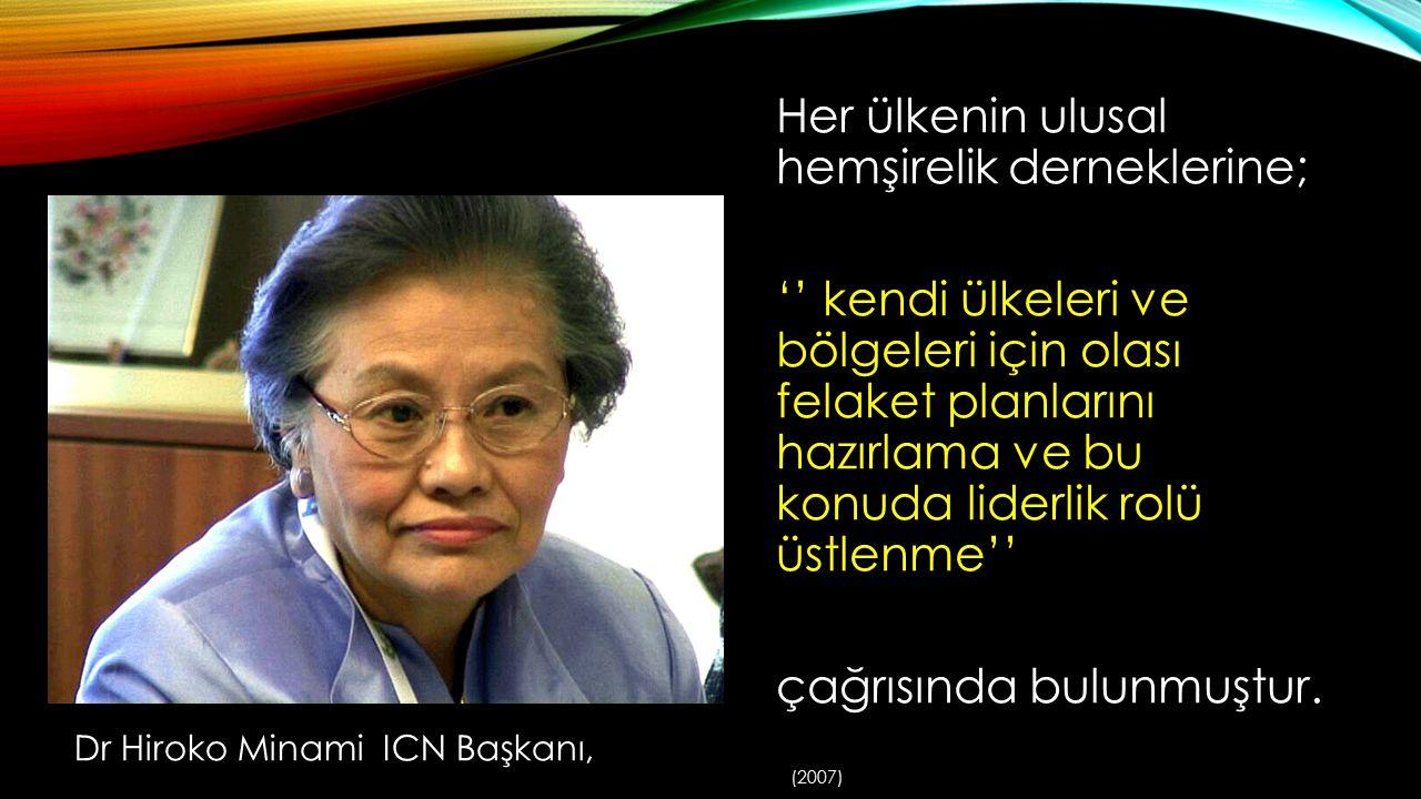 Her ülkenin ulusal hemşirelik derneklerine; '' kendi ülkeleri ve bölgeleri için olası felaket planlarını hazırlama ve bu konuda liderlik rolü üstlenme
