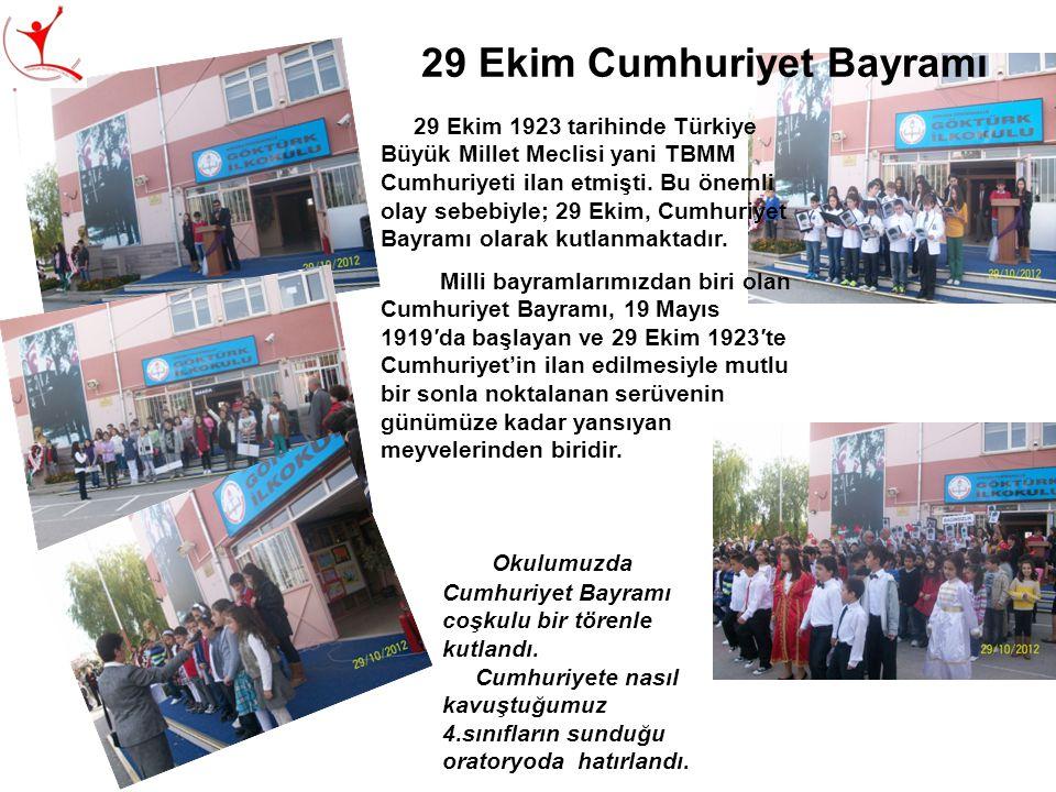 29 Ekim Cumhuriyet Bayramı Okulumuzda Cumhuriyet Bayramı coşkulu bir törenle kutlandı. Cumhuriyete nasıl kavuştuğumuz 4.sınıfların sunduğu oratoryoda