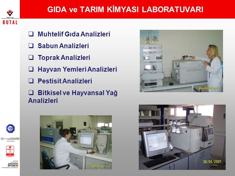 GIDA ve TARIM KİMYASI LABORATUVARI  Muhtelif Gıda Analizleri  Sabun Analizleri  Toprak Analizleri  Hayvan Yemleri Analizleri  Pestisit Analizleri