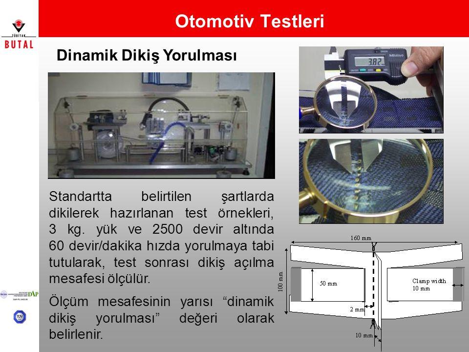 Otomotiv Testleri Dinamik Dikiş Yorulması Standartta belirtilen şartlarda dikilerek hazırlanan test örnekleri, 3 kg. yük ve 2500 devir altında 60 devi