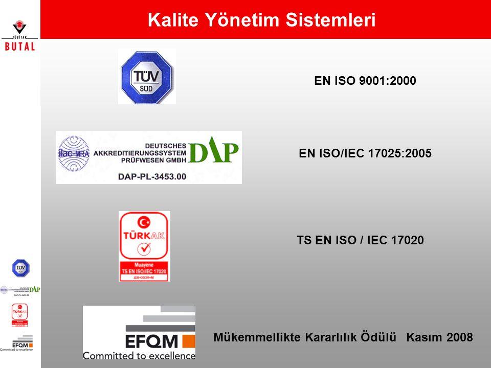Kalite Yönetim Sistemleri EN ISO/IEC 17025:2005 EN ISO 9001:2000 TS EN ISO / IEC 17020 Mükemmellikte Kararlılık Ödülü Kasım 2008