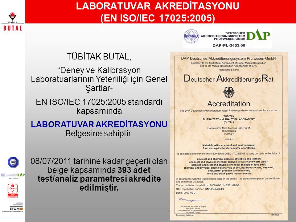 """LABORATUVAR AKREDİTASYONU (EN ISO/IEC 17025:2005) TÜBİTAK BUTAL, """"Deney ve Kalibrasyon Laboratuarlarının Yeterliliği için Genel Şartlar- EN ISO/IEC 17"""