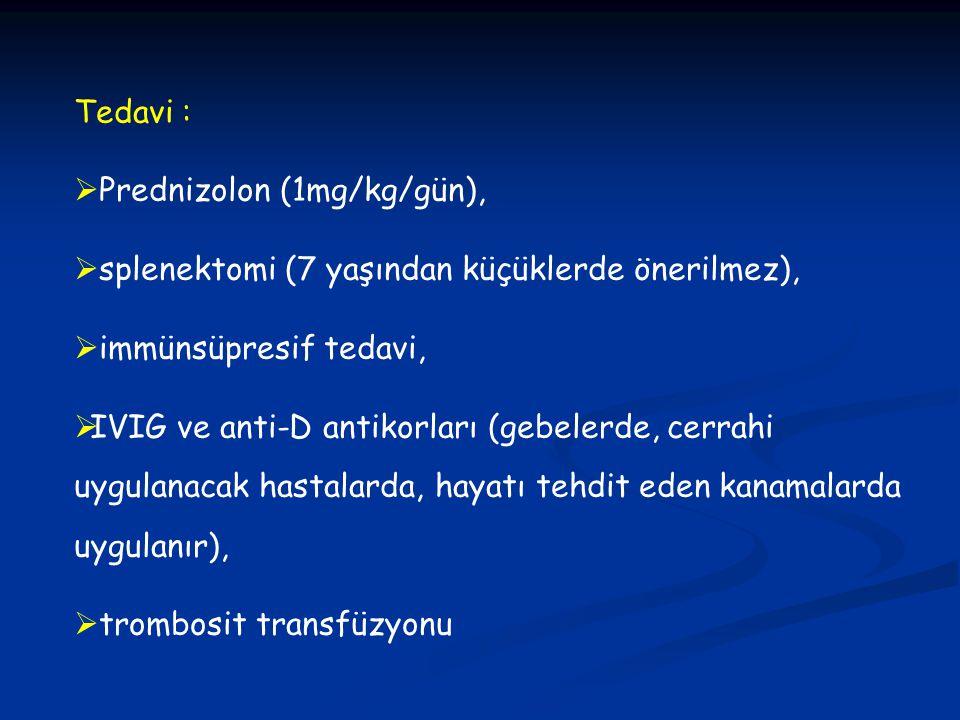 Tedavi :  Prednizolon (1mg/kg/gün),  splenektomi (7 yaşından küçüklerde önerilmez),  immünsüpresif tedavi,  IVIG ve anti-D antikorları (gebelerde,