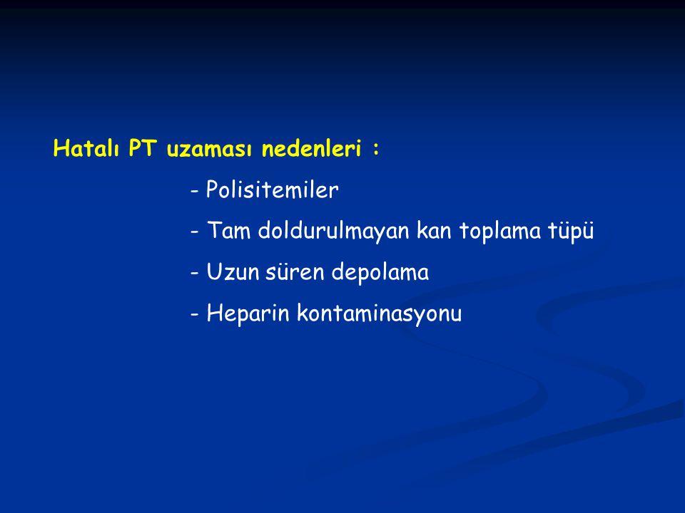 Hatalı PT uzaması nedenleri : - Polisitemiler - Tam doldurulmayan kan toplama tüpü - Uzun süren depolama - Heparin kontaminasyonu