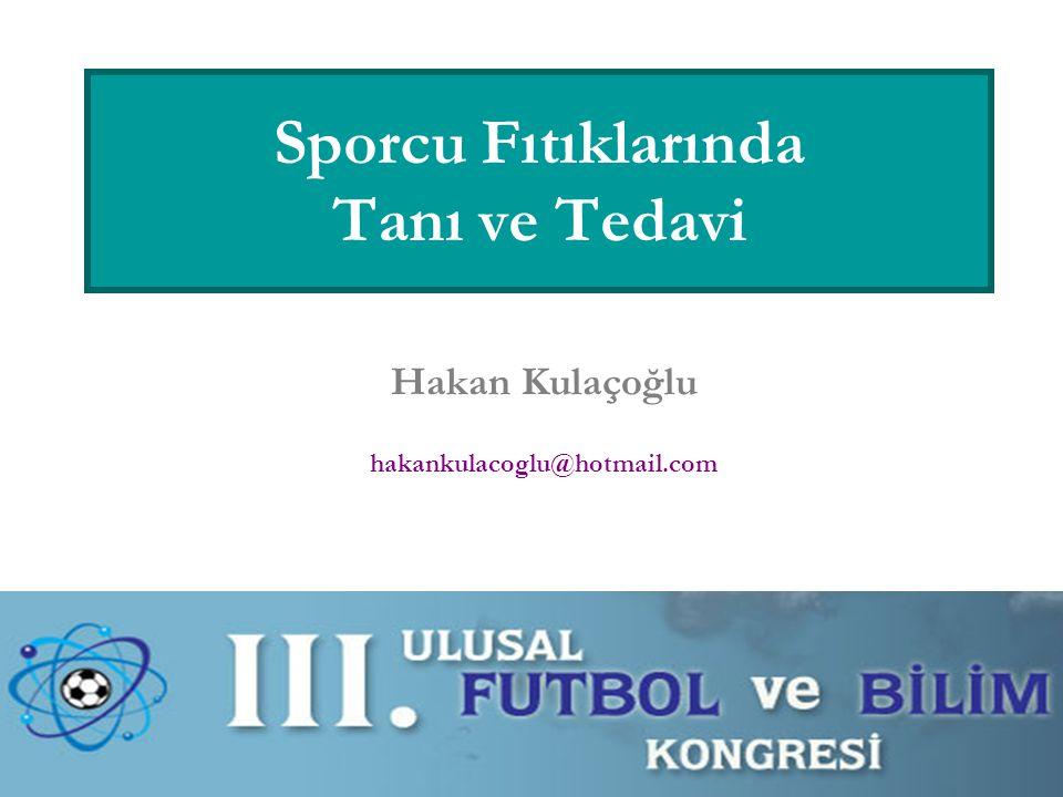 Sporcu Fıtıklarında Tanı ve Tedavi Hakan Kulaçoğlu hakankulacoglu@hotmail.com