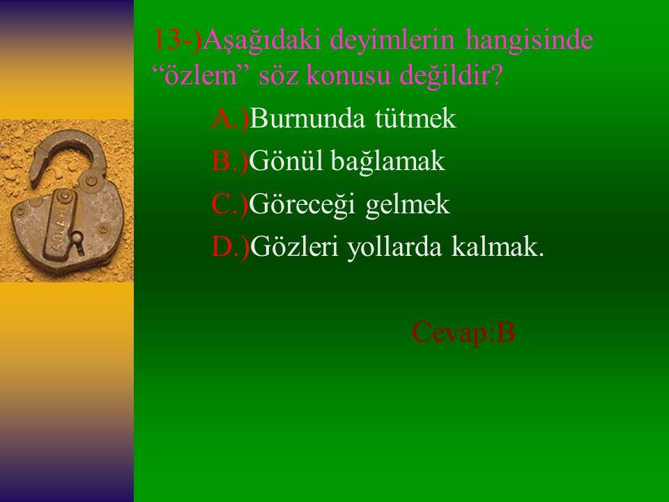12-)Aşağıdaki kelime çiftlerinden hangisi, zıt anlamlıdır? A.)suçlu-tutsak B.)kuru-nemli C.)konut-ev D.)uzun-ince Cevap:B