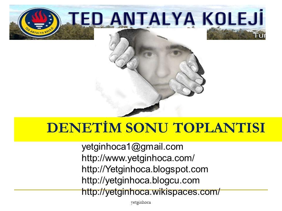 DENETİM SONU TOPLANTISI yetginhoca yetginhoca1@gmail.com http://www.yetginhoca.com/ http://Yetginhoca.blogspot.com http://yetginhoca.blogcu.com http:/