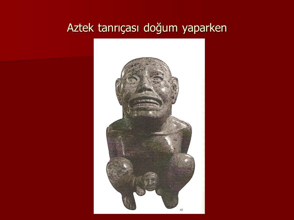 Aztek tanrıçası doğum yaparken