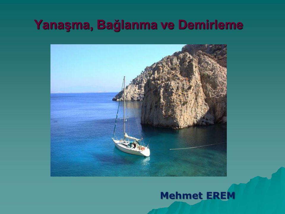 Kıçtankara  Kıçtankara yanaşmanın başlıca dezavantajı tekne içi yaşantısının sahildekilere açık olmasıdır