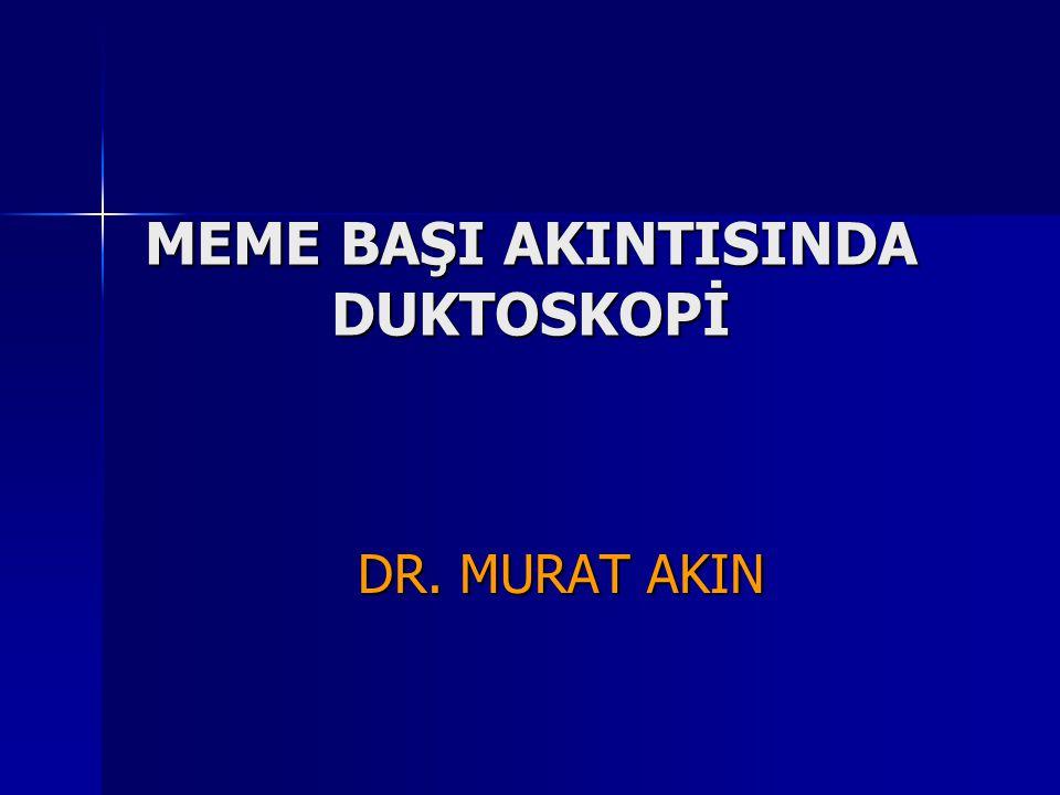 MEME BAŞI AKINTISINDA DUKTOSKOPİ DR. MURAT AKIN