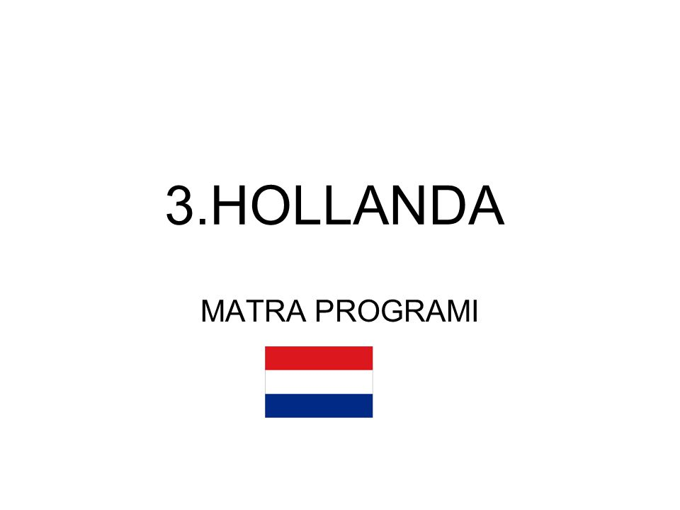 3.HOLLANDA MATRA PROGRAMI