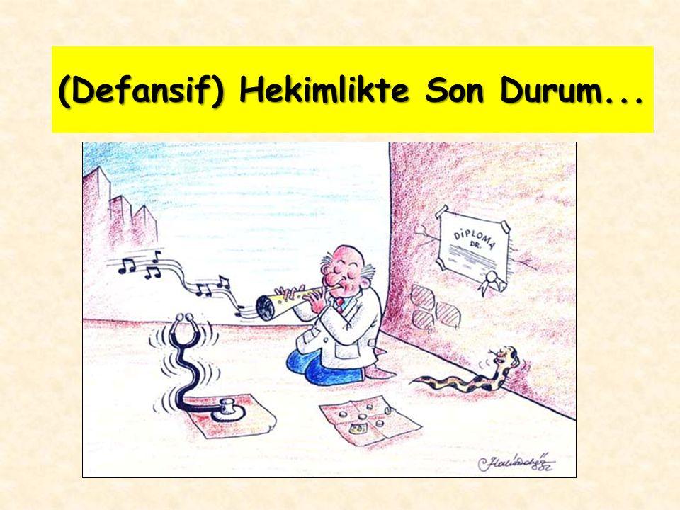 (Defansif) Hekimlikte Son Durum...