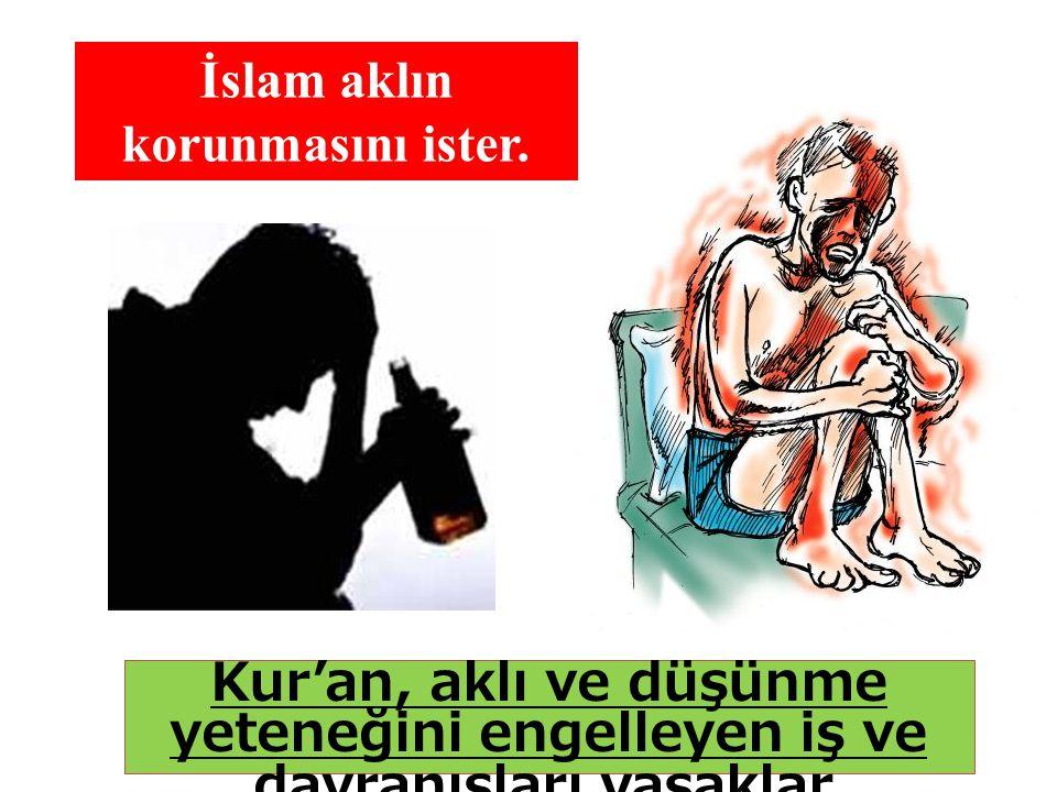 Kur'an, aklı ve düşünme yeteneğini engelleyen iş ve davranışları yasaklar.