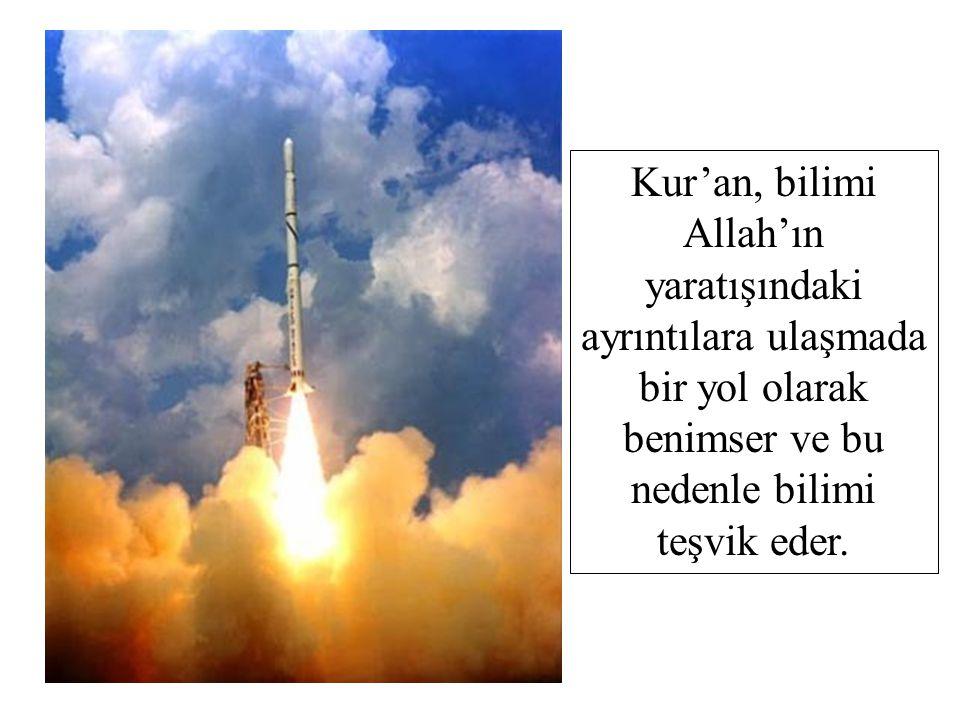 Kur'an, bilimi Allah'ın yaratışındaki ayrıntılara ulaşmada bir yol olarak benimser ve bu nedenle bilimi teşvik eder.