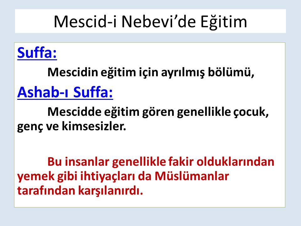 Mescid-i Nebevi'de Eğitim Suffa: Mescidin eğitim için ayrılmış bölümü, Ashab-ı Suffa: Mescidde eğitim gören genellikle çocuk, genç ve kimsesizler.