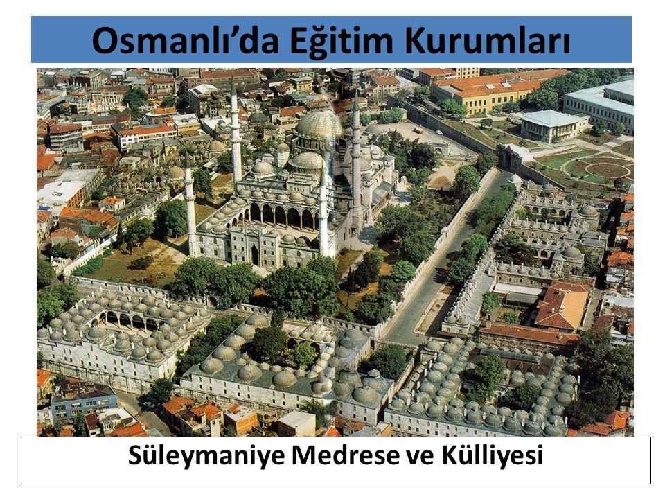 Osmanlı'da Eğitim Kurumları Süleymaniye Medrese ve Külliyesi
