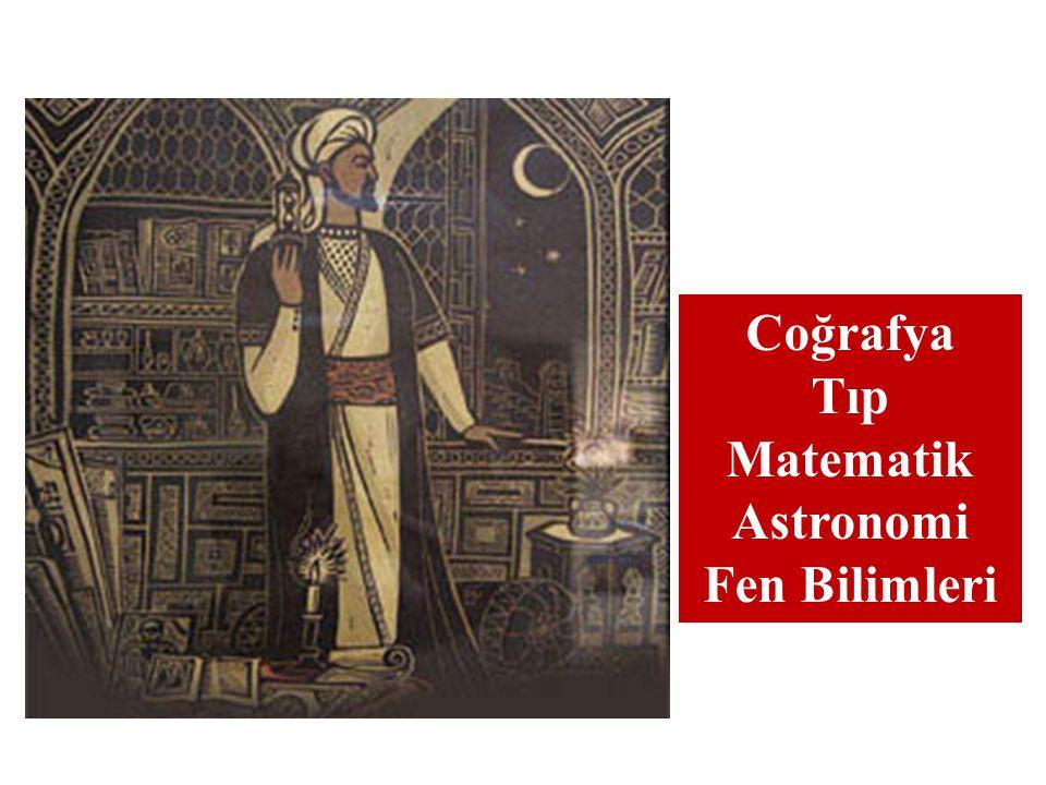 Coğrafya Tıp Matematik Astronomi Fen Bilimleri