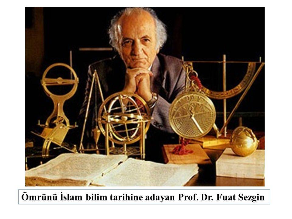 Ömrünü İslam bilim tarihine adayan Prof. Dr. Fuat Sezgin