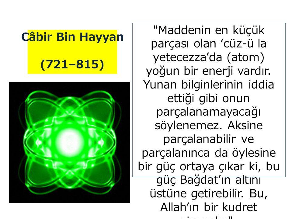Maddenin en küçük parçası olan 'cüz-ü la yetecezza'da (atom) yoğun bir enerji vardır.