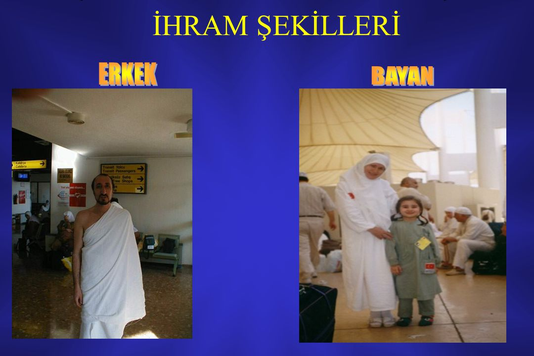 İHRAM ŞEKİLLERİ
