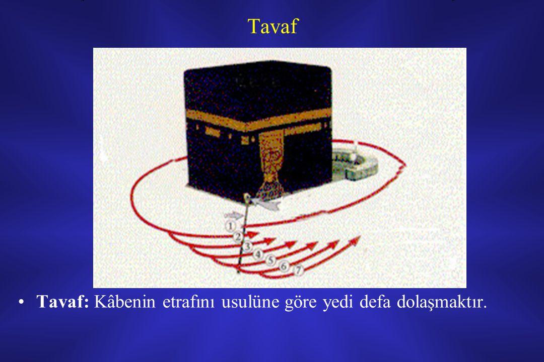 Tavaf Tavaf: Kâbenin etrafını usulüne göre yedi defa dolaşmaktır.