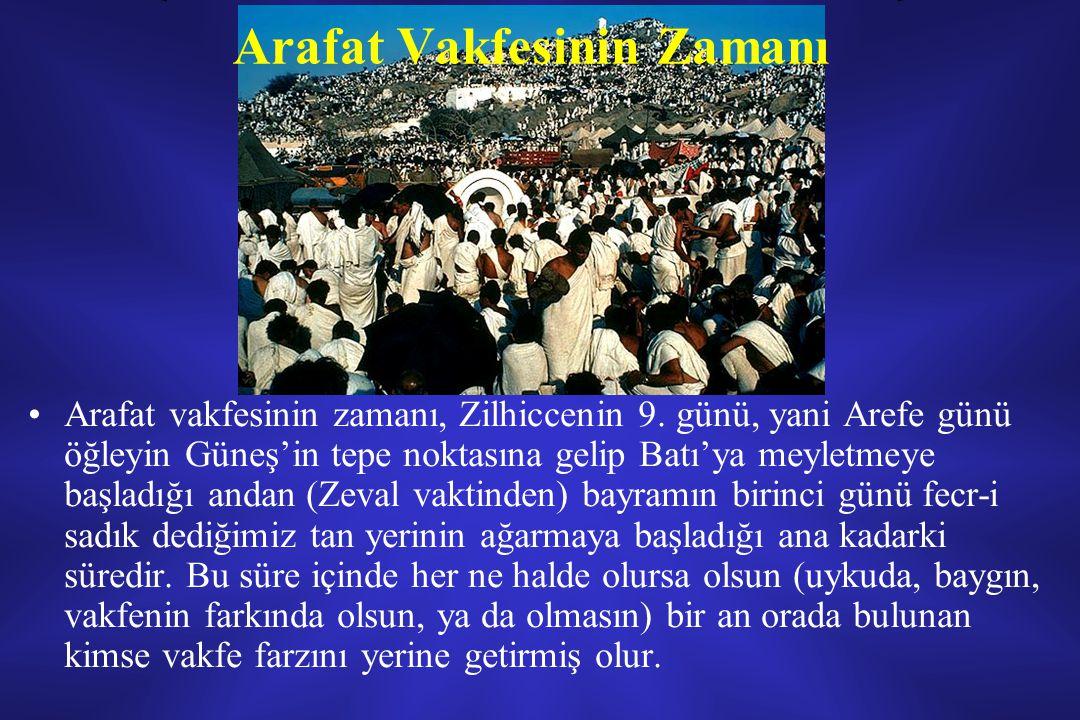 Arafat Vakfesinin Zamanı Arafat vakfesinin zamanı, Zilhiccenin 9.
