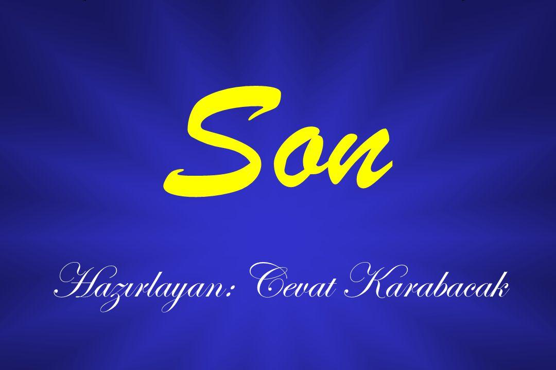 Son Hazırlayan: Cevat Karabacak