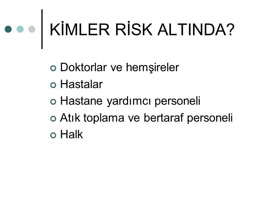 KİMLER RİSK ALTINDA.