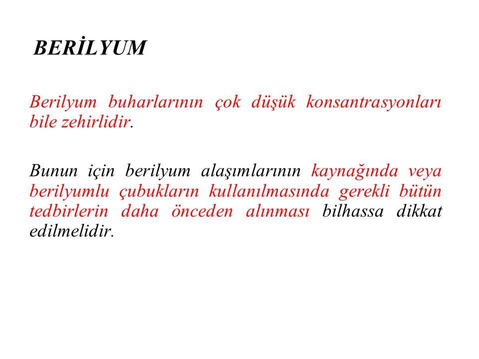 Berilyum buharlarının çok düşük konsantrasyonları bile zehirlidir. Bunun için berilyum alaşımlarının kaynağında veya berilyumlu çubukların kullanılmas