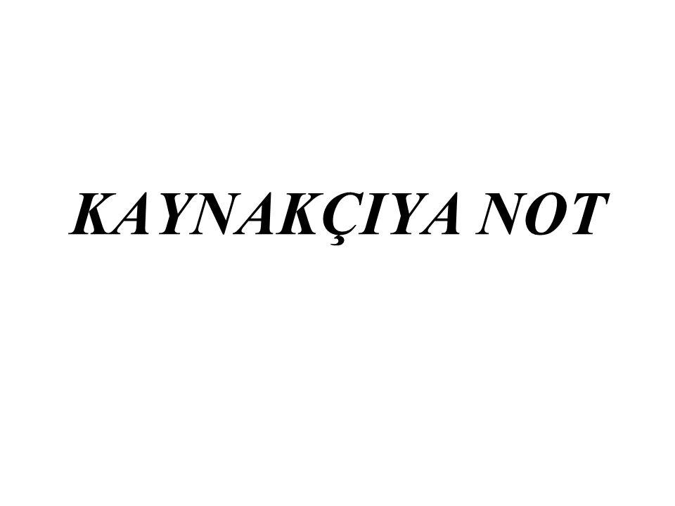KAYNAKÇIYA NOT