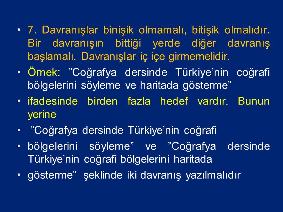 """6. Davranışların hangi içerikle ilgili olduğu belirtilmelidir. """"Kavramların anlam bilgisi"""" yanlış. """"Türkçe dersindeki kavramların anlam bilgisi."""" doğr"""