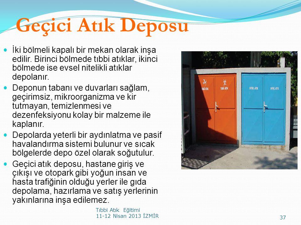 Geçici Atık Deposu İki bölmeli kapalı bir mekan olarak inşa edilir. Birinci bölmede tıbbi atıklar, ikinci bölmede ise evsel nitelikli atıklar depolanı