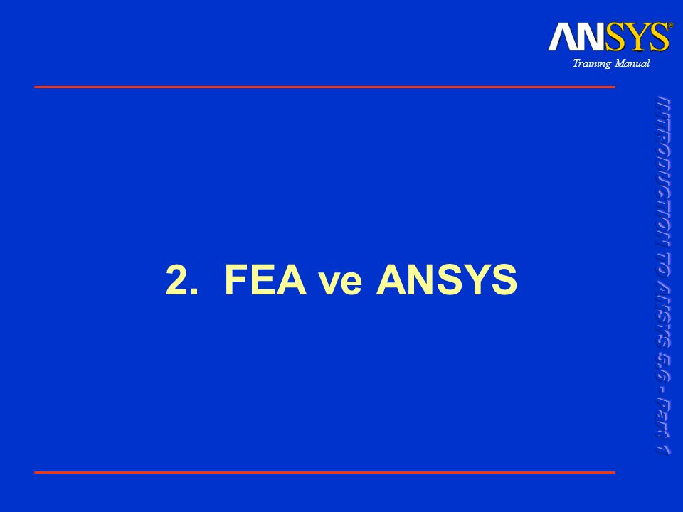 Training Manual 2. FEA ve ANSYS