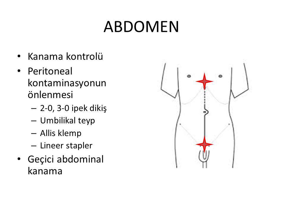 ABDOMEN Kanama kontrolü Peritoneal kontaminasyonun önlenmesi – 2-0, 3-0 ipek dikiş – Umbilikal teyp – Allis klemp – Lineer stapler Geçici abdominal kanama