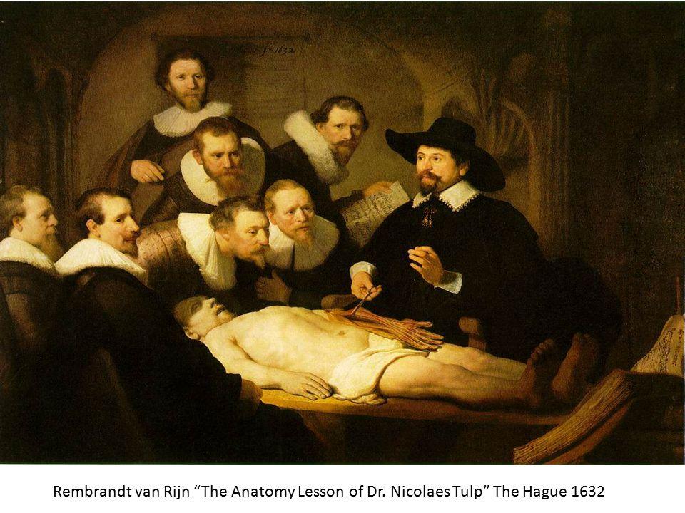 "Rembrandt van Rijn ""The Anatomy Lesson of Dr. Nicolaes Tulp"" The Hague 1632"