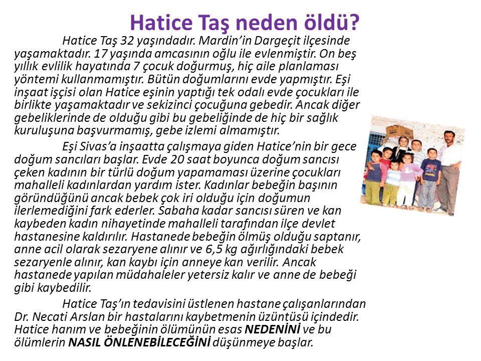 Hatice Taş neden öldü? Hatice Taş 32 yaşındadır. Mardin'in Dargeçit ilçesinde yaşamaktadır. 17 yaşında amcasının oğlu ile evlenmiştir. On beş yıllık e