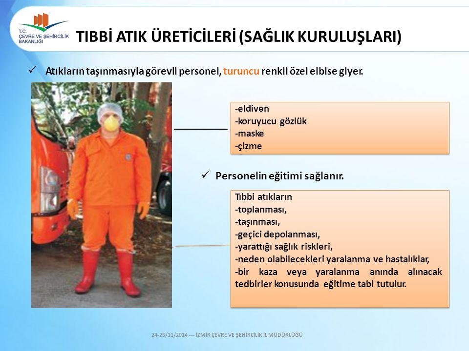 Atıkların taşınmasıyla görevli personel, turuncu renkli özel elbise giyer. -eldiven -koruyucu gözlük -maske -çizme Tıbbi atıkların -toplanması, -taşın